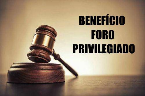 beneficio-foro-privilegiado-quem-tem-direito